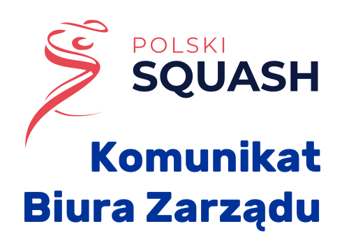 Komunikat Biura Zarządu PZSq.